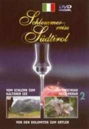 Vom Schlern zum Kalterer See/Vom Vinschgau nach Meran/Von den Dolomiten zum Ortler