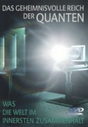 Die geheimnisvolle Welt der Quanten