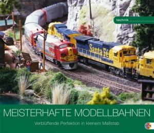 Meisterhafte Modellbahnen