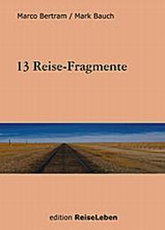13 Reise-Fragmente