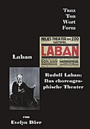 Rudolf Laban: Das choreographische Theater