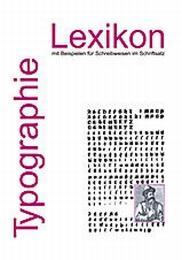 Typographie-Lexikon und Lesebuch für alle