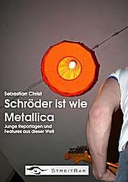 Schröder ist wie Metallica