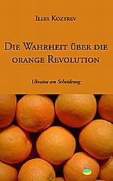 Die Wahrheit über die orange Revolution