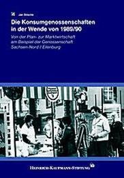 Die Konsumgenossenschaften in der Wende von 1989/90