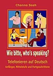 Wie bitte, who's speaking?