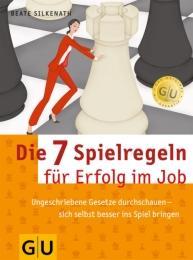 Die 7 Spielregeln für Erfolg im Job