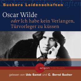 Oscar Wilde oder Ich habe kein Verlangen, Türvorleger zu küssen