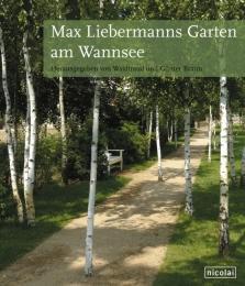 Max Liebermanns Landsitz am Wannsee und seine wechselvolle Geschichte