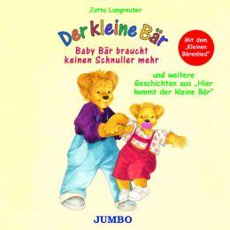Der kleine Bär: Baby Bär braucht keinen Schnuller mehr