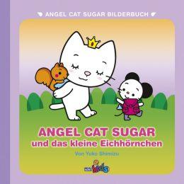 Angel Cat Sugar und das kleine Eichhörnchen