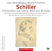 Schiller: Höhepunkte aus Leben, Werk und Wirkung