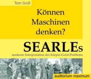 Searles moderne Interpretation des Körper-Geist-Problems