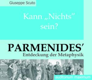 Parmenides Entdecken der Metaphysik