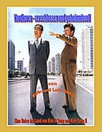 Nordkorea - verschlossen und geheimnisvoll