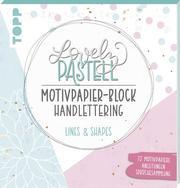 Lovely Pastell Handlettering Motivpapierblock Lines & Shapes