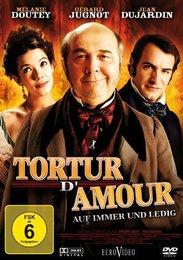 Tortur d'amour - Auf immer und ledig