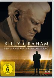 Billy Graham - Ein Mann und sein Auftrag