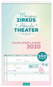 Morgens Zirkus, abends Theater! - Familienplaner 2020 - Cover