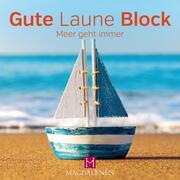 Gute Laune Block 'Meer geht immer'
