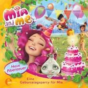 Folge 3: Eine Geburtstagsparty für Mia (Das Original-Hörspiel zum Buch)