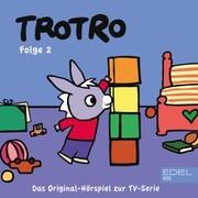 Folge 2: Trotro kocht sich eine Suppe (Das Original Hörspiel zur TV-Serie)