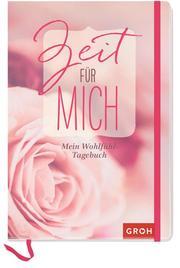 Zeit für mich - Mein Wohlfühl-Tagebuch - Cover