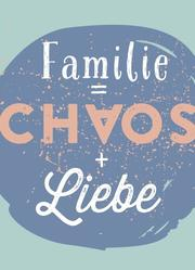 Magnet - Familie = Chaos + Liebe - Cover