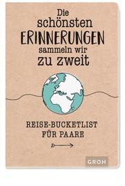 Die schönsten Erinnerungen sammeln wir zu zweit: Reise-Bucketlist für Paare - Cover