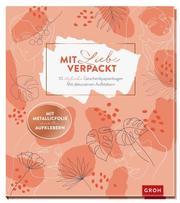 Mit Liebe verpackt - 10 stylische Geschenkpapierbogen