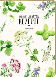 Meine liebsten Rezepte (Garten)