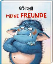 Freundebuch Der Grolltroll - Meine Freunde