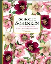 Schöner schenken - Zauberhafte Blumenwelt M. Bastin