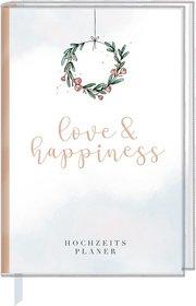 Hochzeitsplaner - love & happiness - Cover