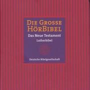 Die Große Hörbibel - Das Neue Testament