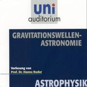 Astrophysik: Gravitationswellen-Astronomie