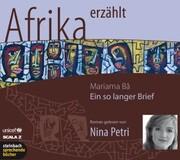 Afrika erzählt: Ein so langer Brief