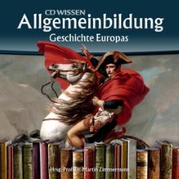 CD WISSEN - Allgemeinbildung: Geschichte Europas