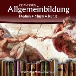 CD WISSEN - Allgemeinbildung: Medien - Musik - Kunst