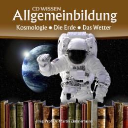 CD WISSEN - Allgemeinbildung: Kosmologie - Die Erde - Das Wetter