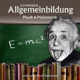 CD WISSEN - Allgemeinbildung: Physik - Mathematik