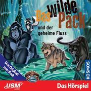 Das wilde Pack 03: Das wilde Pack und der geheime Fluss