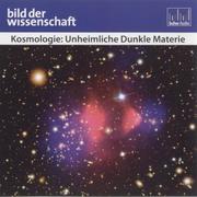 Kosmologie: Unheimliche Dunkle Materie