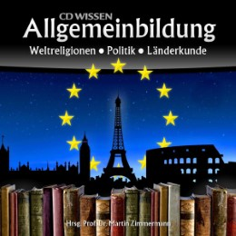 CD WISSEN - Allgemeinbildung: Weltreligionen - Politik - Länderkunde