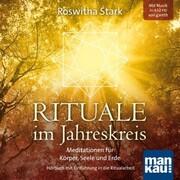 Rituale im Jahreskreis. Meditationen für Körper, Seele und Erde