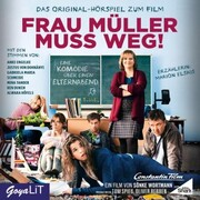 Frau Müller muss weg. Das Original-Hörspiel zum Film