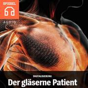 Digitalisierung: Der gläserne Patient