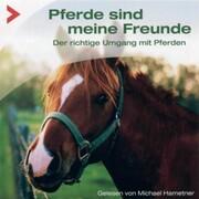 Pferde sind meine Freunde - Der richtige Umgang mit Pferden