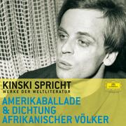 Kinski spricht aus der Amerikaballade und der Dichtung afrikanischer Völker