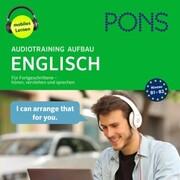 PONS Audiotraining Aufbau - ENGLISCH. Für Fortgeschrittene